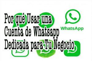 por qué usar una cuenta de Whatsapp dedicada para negocios